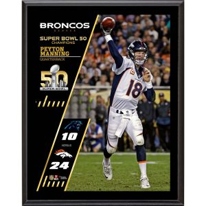 Denver Broncos Peyton Manning Fanatics Authentic 10.5″ x 13″ Super Bowl 50 Champions Sublimated Plaque